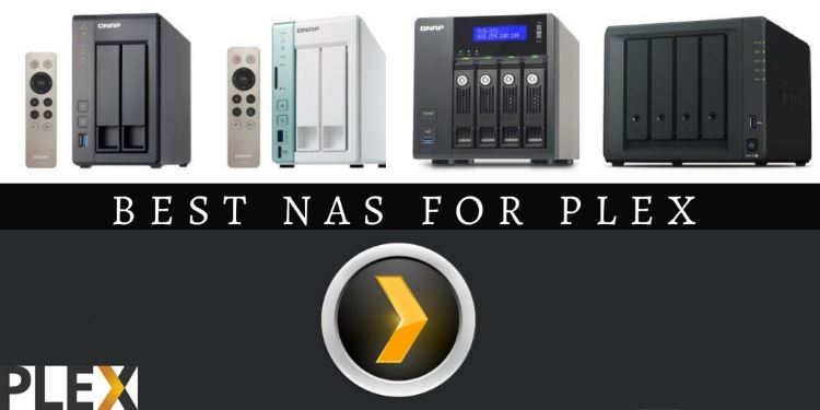 Best NAS for Plex - Reviews and Buyer's Guide